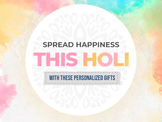 Spread Happiness This Holi with these Personalized Gifts
