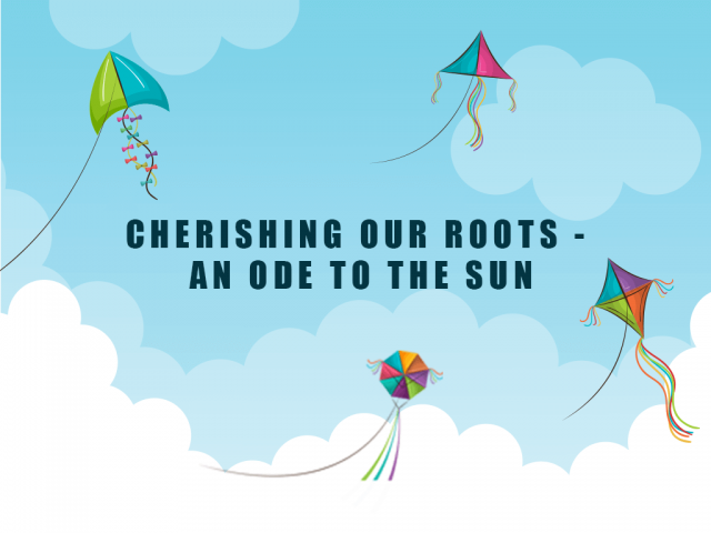 Cherishing our Roots - An Ode to The Sun